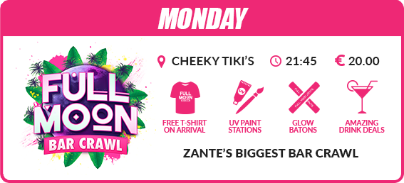 Zante mega deal events package full Moon Monday